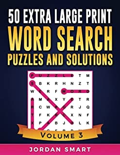 50 Extra Large Print Word Search Puzzles and Solutions: Giant Themed Circle a Word Searches for Active Brains with Everything Jumbo Sized (Big Font Find a Word for Adults and Seniors) (Volume 3)