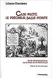 Case-pilote, Le Prêcheur, Basse-Pointe--: étude démographique sur le nord de la Martinique (XVIIe siècle): Etude démographique sur le nord de la Martinique (XVIIe siècle)