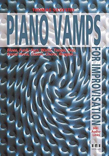 Piano Vamps for Improvisation: Blues, Funk, Jazz, Valse, Tango, Pop, Bossa, Classic, Choro, Reggae ...