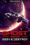 Seek and Destroy: Ghost - Rebellion (Band 1)