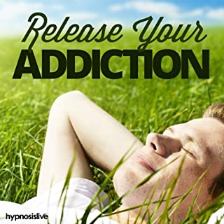 Release Your Addiction Hypnosis audiobook cover art
