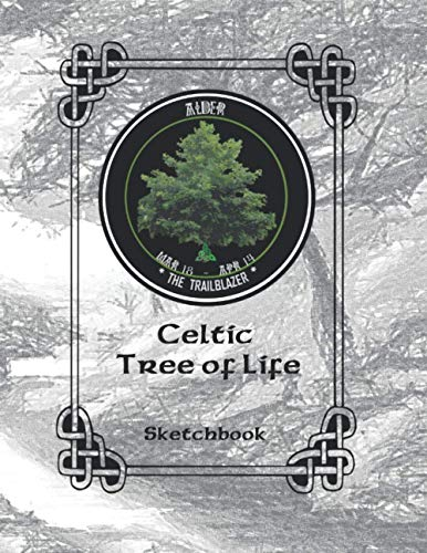 Celtic Tree of Life Alder Mar 18 Apr 14 The Trailblazer Sketchbook March April: A Zodiac Sign Birthday Blank Sketch Book for Drawing, Sketching and All Pencil Art.