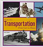 Transportation: From Cars to Planes (You Are There)