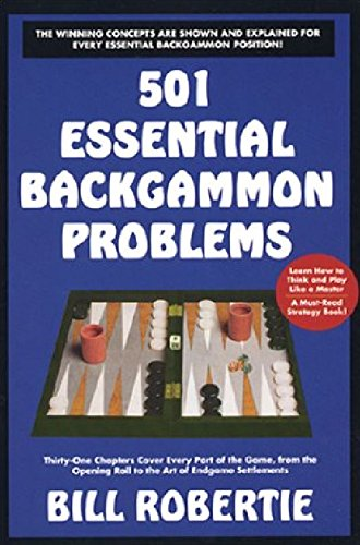 Compare Textbook Prices for 501 Essential Backgammon Problems First Edition Edition ISBN 9781580420198 by Robertie, Bill