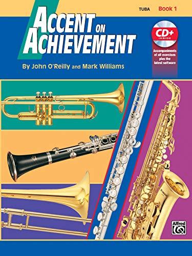 Accent on Achievement, Book 1 (Tuba): Die Band-Methode zur Förderung von Kreativität und Musikalität: Tuba, Book & CD