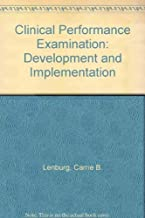 The clinical performance examination: Development and implementation
