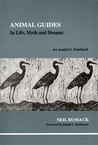 Animal Guides in Life, Myth and Dreams (Studies in Jungian Psychology by Jungian Analysts, 97)