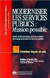 Moderniser les services publics - Mission possible. Guide méthodologique pour la conduite du changement dans les services publics
