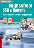 Highschool USA & Kanada mit alternativen Austauschprogrammen: Ratgeber für Eltern und Schüler zu einem gelungenen Schuljahr in Nordamerika (Jobs, Praktika, Studium) - Anke-Petra Peters