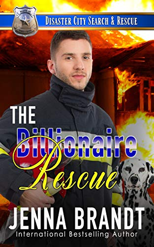The Billionaire Rescue: A K9 Handler Romance (Disaster City Search and Rescue Book 5) by [Jenna Brandt]