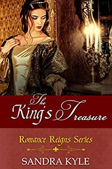 The King's Treasure: Prequel to the Romance Reigns Series by [Sandra Kyle]