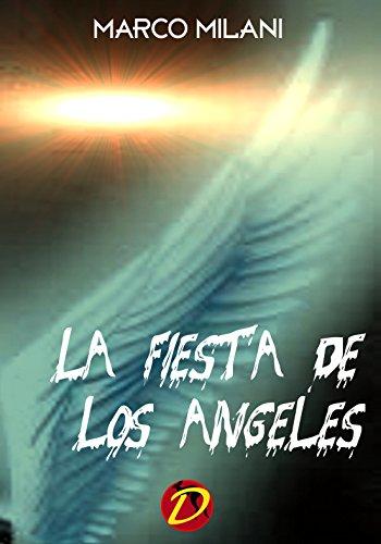 LA FIESTA DE LOS ANGELES (Multilanguage Writing nº 3) (Spanish Edition)
