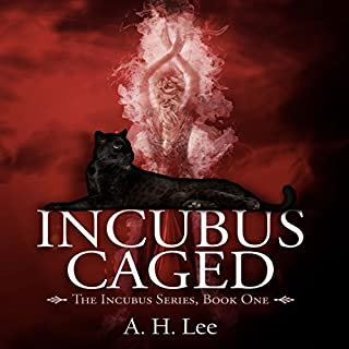 Incubus Caged     The Incubus Series, Volume 1              By:                                                                                                                                 A. H. Lee                               Narrated by:                                                                                                                                 Lauren Harris                      Length: 6 hrs and 47 mins     64 ratings     Overall 4.6