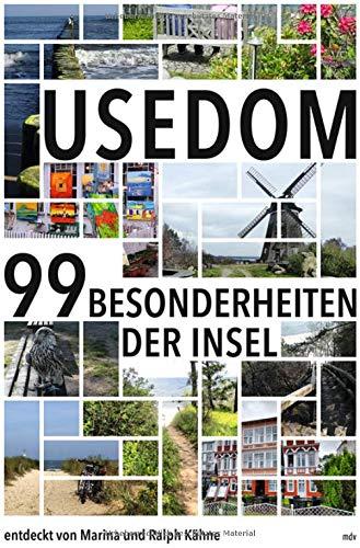 Usedom: Die 99 Besonderheiten der Insel