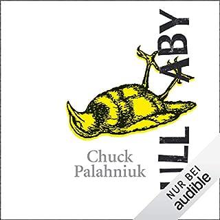 Lullaby                   Autor:                                                                                                                                 Chuck Palahniuk                               Sprecher:                                                                                                                                 Torsten Sense                      Spieldauer: 7 Std. und 9 Min.     115 Bewertungen     Gesamt 3,6