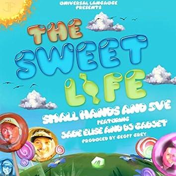 The Sweet Life (feat. Small Hands, 5ve, DJ Gadjet & Jade Elise)