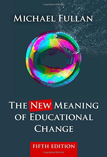 Compare Textbook Prices for The New Meaning of Educational Change 5 Edition ISBN 9780807756805 by Fullan, Michael