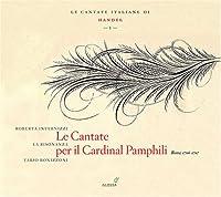 Le Cantate per il Cardinal Pamphili (Le Cantate Italiane di Handel - I)
