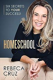 Homeschool: Six Secrets to Your Success!