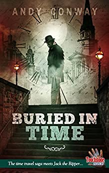 [Andy Conway]のBuried in Time: The time travel saga meets Jack the Ripper... (Touchstone Book 7) (English Edition)