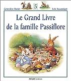 Le Grand Livre de la famille Passiflore, tome 5