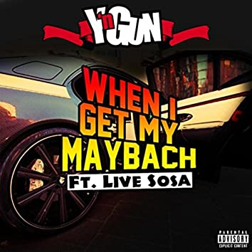 When I Get My Maybach (feat. Live Sosa)