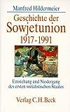 Manfred Hildermeier: Geschichte der Sowjetunion 1917-1991