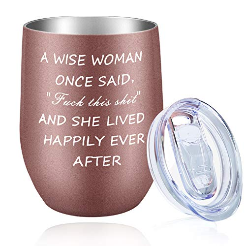 Funny Gifts for Women - A Wise Woman Once Said - Gifts for Mom, Wife, Daughter, Her - Unique Friendship, Retirement, Birthday Gifts for Friends,Coworker,Sister,Aunt - 12oz Wine Tumbler