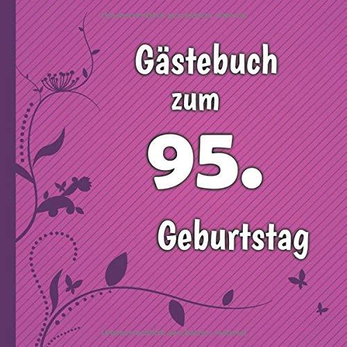 Gästebuch zum 95. Geburtstag: Gästebuch in Pink Lila und Weiß für bis zu 50 Gäste | Zum...