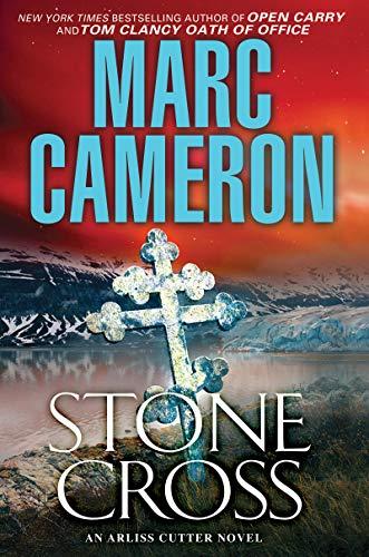 Stone Cross: A Gripping Thriller (An Arliss Cutter Novel Book 2) by [Marc Cameron]