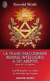 La Franc-maçonnerie rendue intelligible à ses adeptes (Livre 3) - Le Maître - Format Kindle - 6,99 €
