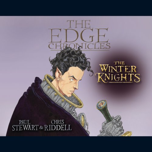 The Winter Knights     The Edge Chronicles, Book 2              By:                                                                                                                                 Paul Stewart,                                                                                        Chris Riddell                               Narrated by:                                                                                                                                 Alex Jennings                      Length: 3 hrs and 11 mins     24 ratings     Overall 4.7