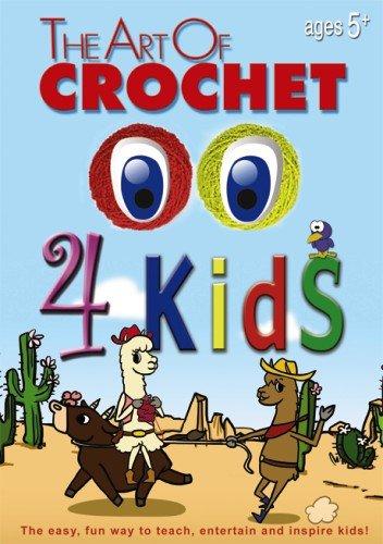 The Art of Crochet: 4 Kids