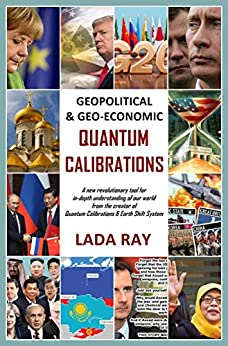 Geopolitical & Geo-Economic Quantum Calibrations by [Lada Ray]