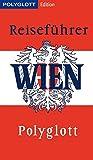 Wien: Wien gestern & heute (POLYGLOTT Edition) - Walter M. Weiss