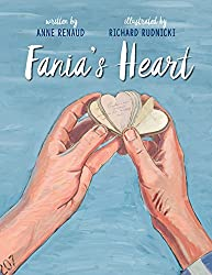 Fania's Heart by Anne Renaud, illustrated by Richard Rudnicki