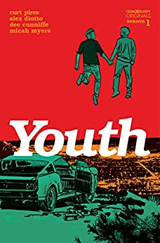 Youth Season One (comiXology Originals) (Youth (comiXology Originals)) by [Curt Pires, Alex Diotto, Dee Cunniffe, Micah Myers]