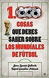 1.000 cosas que debes saber sobre los mundiales de fútbol (Deportes)