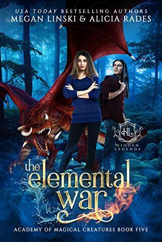 The Elemental War (Hidden Legends: Academy of Magical Creatures Book 5)