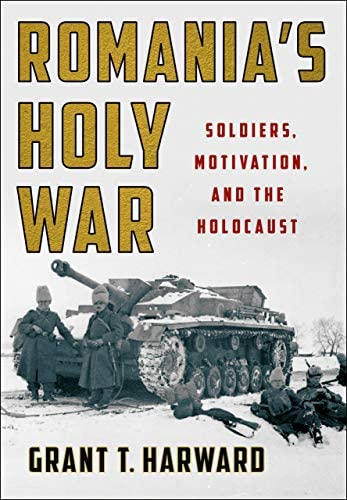 Romania s Holy War Soldiers Motivation and the Holocaust Battlegrounds Cornell Studies in Military product image