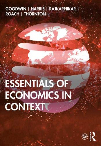 Compare Textbook Prices for Essentials of Economics in Context 1 Edition ISBN 9780367245474 by Goodwin, Neva,Harris, Jonathan M.,Rajkarnikar, Pratistha Joshi,Roach, Brian,Thornton, Tim B.