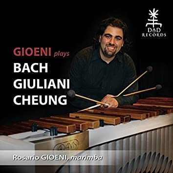 Gioeni Plays Bach, Giuliani, Cheung
