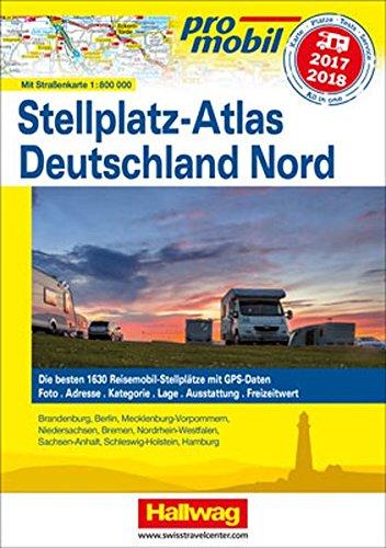 Deutschland Nord Stellplatz-Atlas 2017 (Hallwag Promobil)
