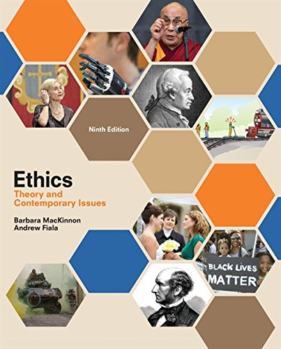 Compare Textbook Prices for Ethics: Theory and Contemporary Issues 9 Edition ISBN 9781305958678 by MacKinnon, Barbara,Fiala, Andrew