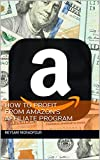 How to Profit from Amazon s Affiliate Program