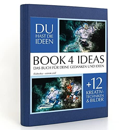 BOOK 4 IDEAS classic | Eishockey - extrem cool, Eintragbuch mit Bildern, Notizbuch, Bullet Journal mit Kreativitätstechniken und Bildern, DIN A5