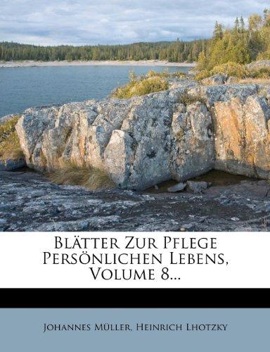 Blatter Zur Pflege Personlichen Lebens, Volume 8...