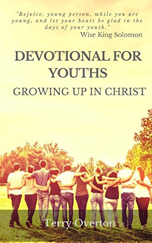 DEVOTIONAL FOR YOUTHS: Growing Up In Chris
