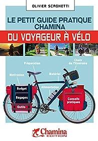 Le petit guide pratique Chamina du voyageur à vélo par Olivier Scagnetti