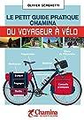 Le petit guide pratique Chamina du voyageur à vélo par Scagnetti
